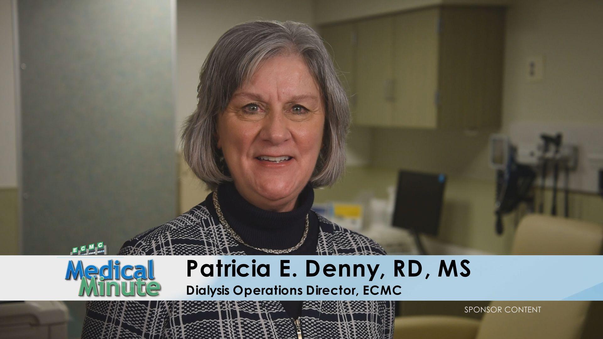 ECMCMedicalMinute PatriciaDenny,RD,MS KidneyDiseasePatientEducationSessions 093019 STILL