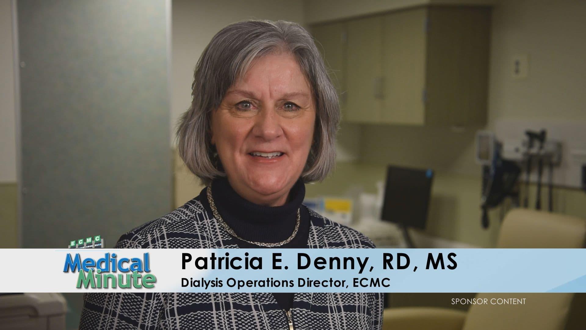 ECMCMedicalMinute PatriciaDenny,RD,MS KidneyDiseasePatientEducationSessions 012720 STILL